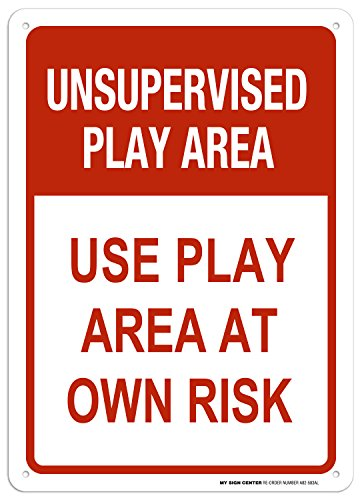 - Unsupervised Play Area Use Play Area at Own Risk Sign - 10