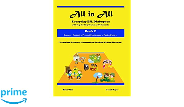Workbook esl worksheets for adults : All in All (Book 2): Tenses: Brian Giles, Joe Ruger: 9781442123144 ...