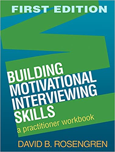 Building motivational interviewing skills a practitioner workbook building motivational interviewing skills a practitioner workbook applications of motivational interviewing 8601404764738 medicine health science fandeluxe Choice Image