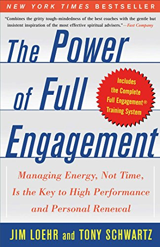 The Power of Full Engagement: Managing Energy, Not Time, is the Key to High Performance and Personal Renewal (Sap Management Time)