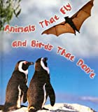 Animals That Fly and Birds That Don't, David Armentrout and Patricia Armentrout, 1604723009