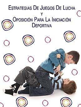 Estrategias de juego de lucha y oposición para la iniciación deportiva de [Baltazar Cruz, Fabiola Patricia]