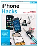 IPhone Hacks : Pushing the IPhone and IPod Touch Beyond Their Limits, Stolarz, Damien and Stolarz, Adam, 0596516649