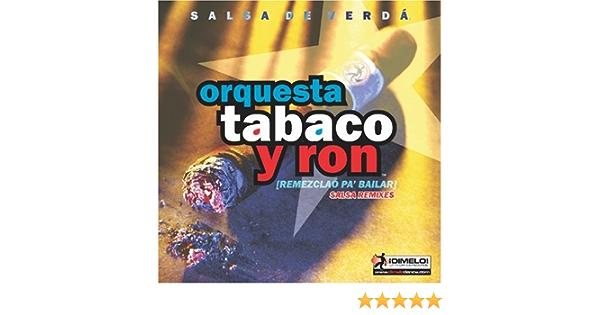 Remezclao Pa Bailar: Orquesta Tabaco Y Ron: Amazon.es: Música