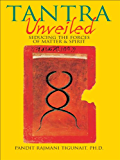 Tantra Unveiled: Seducing the Forces of Matter and Spirit