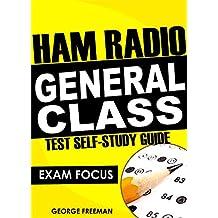 Ham Radio General Class Test Self-Study Guide: Exam Focus