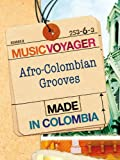 Music Voyager:  Colombia - Afro-Colombian Grooves