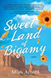 Sweet Land of Bigamy, Miah Arnold, 1440541892