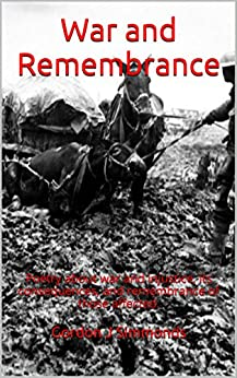 War and Remembrance: Poetry about war and injustice, its consequences, and remembrance of those affected. by [Simmonds, Gordon J]