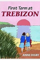 FIRST TERM AT TREBIZON: (The Trebizon Boarding School Series) Kindle Edition