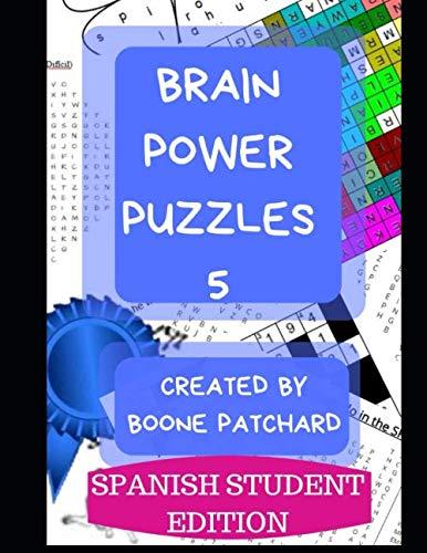 Brain Power Puzzles 5: Un Libro de Actividades de Crucigramas, Buscapalabras, Sudoku, Laberintos, Palabras Secretas y Más (Spanish Edition)