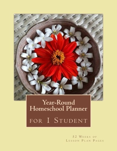 Year-Round Homeschool Planner for 1 Student: 52 Weeks of Lesson Panning Pages