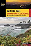 Search : Best Bike Rides Orange County, California: The Greatest Recreational Rides in the Metro Area (Best Bike Rides Series)