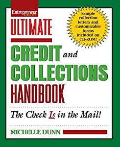 Ultimate Credit and Collections Handbook from Entrepreneur Press