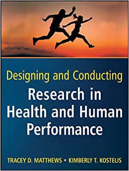 Kimberly T. Kostelis - Designing And Conducting Research In Health And Human Performance