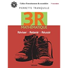 3R - Mathématique - 1re secondaire: Réviser + Retenir + Réussir