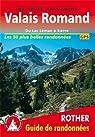 Valais Romand - Les plus belles randonnées par Rother