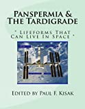 """Panspermia & The Tardigrade: """" Lifeforms That Can Live In Space """""""