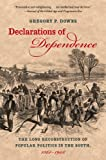 Declarations of Dependence, Gregory Downs, 1469615398