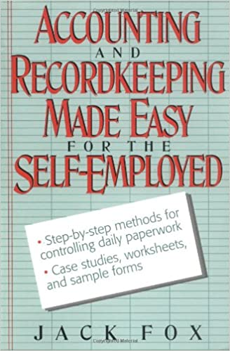 Amazon.com: Accounting and Recordkeeping Made Easy for the Self ...
