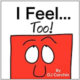 I Feel... Too!, D. J. Corchin, 0983487693