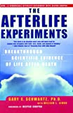 The Afterlife Experiments: Breakthrough Scientific Evidence of Life After Death, Gary E. Schwartz, 0743436598