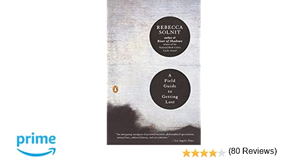 A field guide to getting lost rebecca solnit 8601404277467 a field guide to getting lost rebecca solnit 8601404277467 amazon books fandeluxe Choice Image