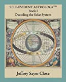 Self-Evident Astrology, Jeffrey Sayer Close, 0866905928