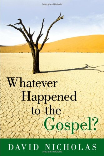 Whatever Happened To The Gospel? pdf