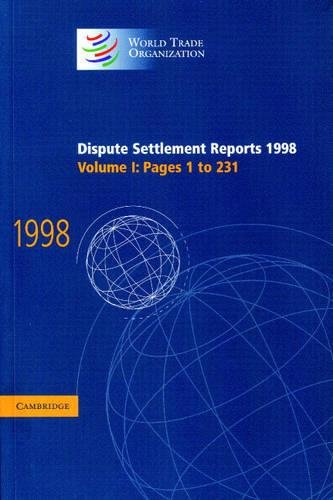 Dispute Settlement Reports 1998: Volume 1, Pages 1-231 (World Trade Organization Dispute Settlement Reports)