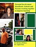 Parent Involvement Handbook, Barbara Holmes and Angela Seay, 1935105701