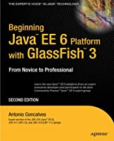 Beginning Java EE 6 with GlassFish 3, 2nd Edition