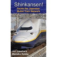 Shinkansen! Inside the Japanese Bullet Train Network