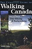 The Complete Guide to Walking in Canada, Elliott Katz, 1552093700