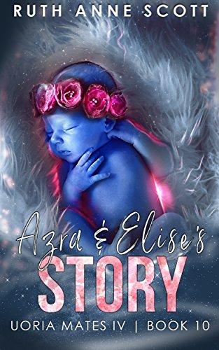 Azra & Elise's Story (Uoria Mates IV Book 10)