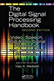 Video, Speech, and Audio Signal Processing and Associated Standards (The Digital Signal Processing Handbook, Second Edition)