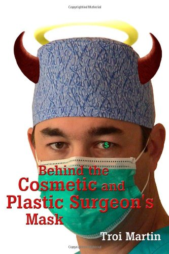 Read Online Behind the Cosmetic and Plastic Surgeon's Mask ebook
