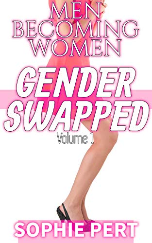 GENDER SWAPPED Volume One: Men Becoming