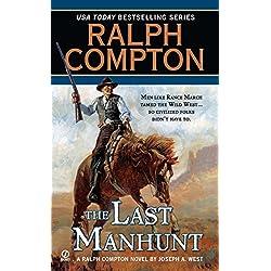 The Last Manhunt (A Ralph Compton Western)