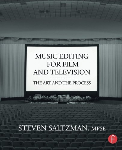 Music Editing for Film and Television: The Art and the Process - Editing Film