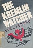 The Kremlin Watcher, Will Perry, 0396075290