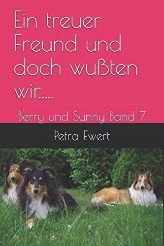 Ein treuer Freund und doch wußten wir.....: Berry und Sunny Band 7