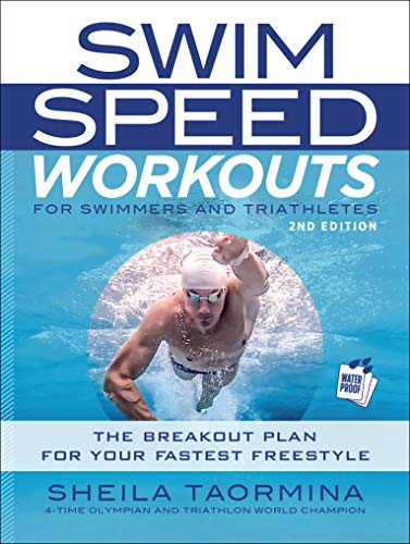 Pdf Outdoors Swim Speed Workouts for Swimmers and Triathletes: The Breakout Plan for Your Fastest Freestyle (Swim Speed Series)