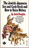 """The Jewish-Japanese Sex and Cook Book and How to Raise Wolves"" av Jack douglas"