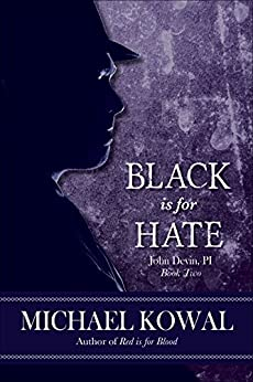 Black is for Hate: John Devin, PI Book 2 by [Kowal, Michael]