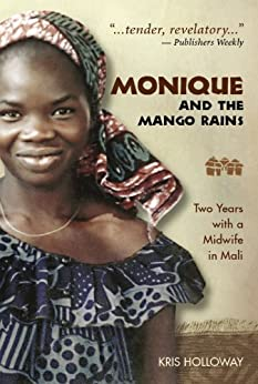 monique and the mango rains Monique and the mango rains narrates a friendship that develops between the author, kris holloway, and a local health care worker in the village of.