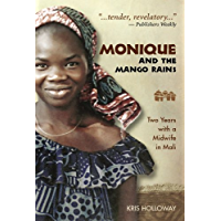 Monique and the Mango Rains: Two Years with a Midwife in Mali (English Edition)