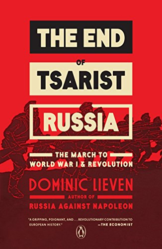 The End of Tsarist Russia: The March to World War I and Revolution (Its The End Of The World Greys)