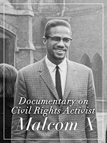 Documentary on Civil Rights Activist Malcolm X (Video Rights Civil)