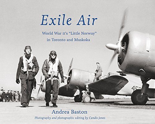 Read Online Exile Air: World War II's 'Little Norway' in Toronto and Muskoka pdf epub